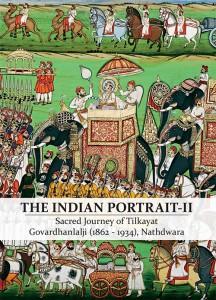 Sacred Journey of Tilkayat Govardhanlalji, Nathdwara