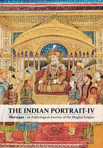 Muraqqa - an Anthological Journey of the Mughal Empire